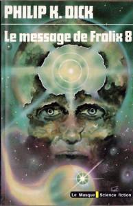 message de frolix 8 librairie des champs elysees 1978 philip k dick