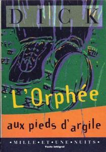 orphee aux pieds d argile mille et une nuits 1995 philip k dick