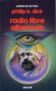 radio libre albemuth denoel 1987 philip k dick