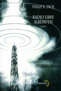 radio libre albemuth denoel 2009 philip k dick