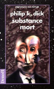 substance denoel 1997 philip k dick
