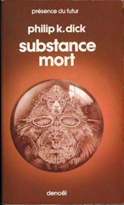 substance mort denoel 1978 philip k dick