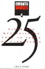 """25 histoires mystérieuses pour le temps de l'innocence. Composé par Jean-Baptiste Baronian Julliard, 1991 Contient """"le Père truqué"""" philip k dick"""