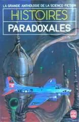 """Histoires paradoxales, """"Pitié pour les tempnautes!"""" (A Little Something for Us Tempunauts) LIVRE DE POCHE, novembre 1984 philip k dick"""
