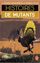 "Histoires de mutants. ""Un monde de talent"" (A World of Talent) LIVRE DE POCHE 1985, collection la Grande anthologie de la science fiction ""Un monde de talent"" philip k dick"