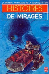 "Histoires de mirages. ""Souvenirs garantis, prix raisonnables"" (We Can Remember It for You Wholesale) LIVRE DE POCHE, décembre 1984, philip k dick"